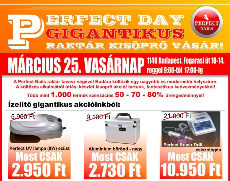Perfect Nails- Március 25. Vasárnap Perfect Day, raktár kisöprő vásár